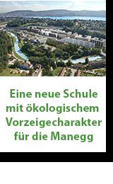 Eine neue Schule mit ökologischem Vorzeigecharakter für die Manegg